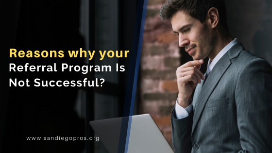 REASONS WHY YOUR REFERRAL BUSINESS PROGRAM IS NOT SUCCESSFUL?